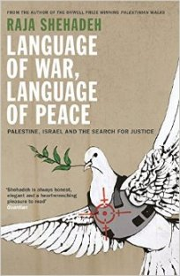 Raja Shehadeh - Language of War Language of Peace