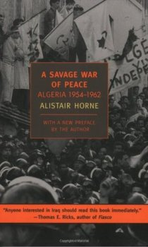 A Savage War of Peace - Alistair Horne