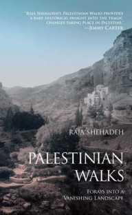Palestinian Walks - Raja Shehadeh